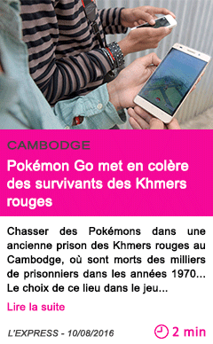 Societe cambodge pokemon go met en colere des survivants des khmers rouges