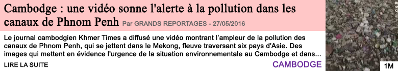 Societe cambodge une video sonne l alerte a la pollution dans les canaux de phnom penh