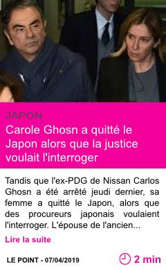 Societe carole ghosn a quitte le japon alors que la justice voulait l interroger page001