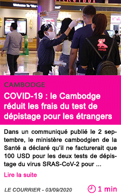 Societe covid 19 le cambodge reduit les frais du test de depistage pour les etrangers