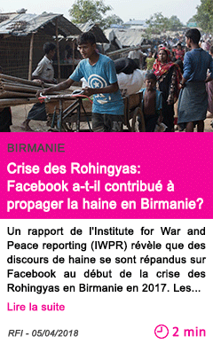 Societe crise des rohingyas facebook a t il contribue a propager la haine en birmanie