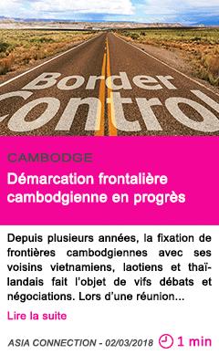 Societe demarcation frontaliere cambodgienne en progres