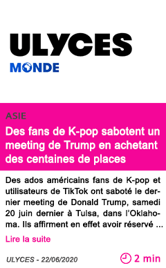 Societe des fans de k pop sabotent un meeting de trump en ache tant des centaines de places