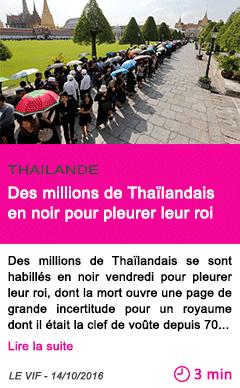Societe des millions de thailandais en noir pour pleurer leur roi