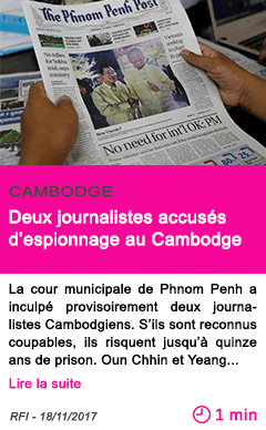 Societe deux journalistes accuses d espionnage au cambodge