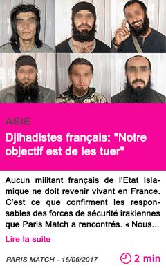 Societe djihadistes francais notre objectif est de les tuer