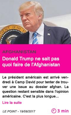 Societe donald trump ne sait pas quoi faire de l afghanistan