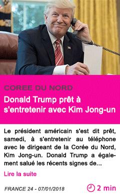 Societe donald trump pret a s entretenir avec kim jong un