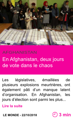 Societe en afghanistan deux jours de vote dans le chaos
