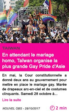 Societe en attendant le mariage homo taiwan organise la plus grande gay pride d asie