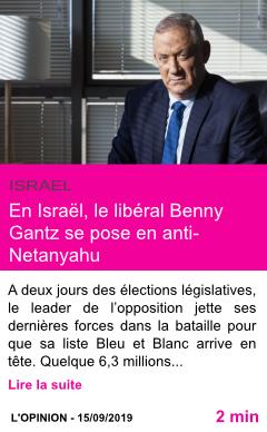Societe en israel le liberal benny gantz se pose en anti netanyahu page001