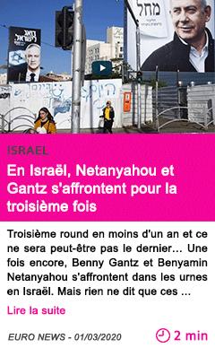 Societe en israel netanyahou et gantz s affrontent pour la troisieme fois