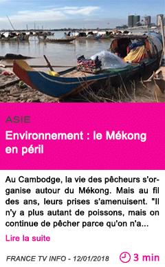 Societe environnement le mekong en peril