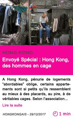 Societe envoye special hong kong des hommes en cage