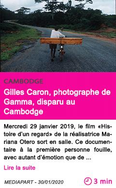 Societe gilles caron photographe de gamma disparu au cambodge