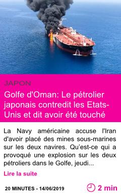 Societe golfe d oman le petrolier japonais contredit les etats unis et dit avoir ete touche par un tir page001
