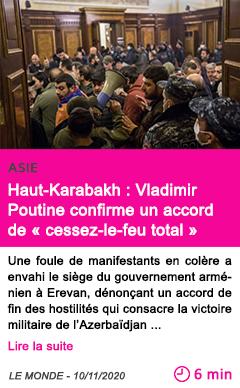 Societe haut karabakh vladimir poutine confirme un accord de cessez le feu total entre arme nie et azerbai djan