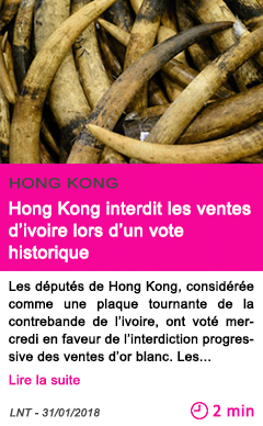 Societe hong kong interdit les ventes d ivoire lors d un vote historique