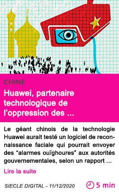 Societe huawei partenaire technologique de l oppression des populations oui ghours
