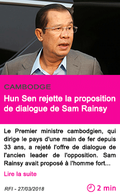 Societe hun sen rejette la proposition de dialogue de sam rainsy