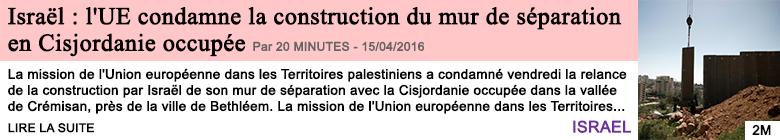 Societe israel l ue condamne la construction du mur de separation en cisjordanie occupee