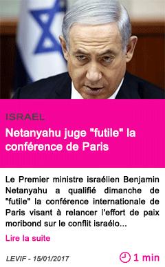 Societe israel netanyahu juge futile la conference de paris