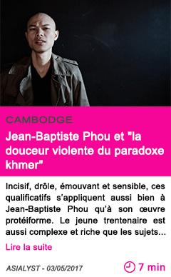 Societe jean baptiste phou et la douceur violente du paradoxe khmer