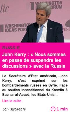 Societe john kerry nous sommes en passe de suspendre les discussions avec la russie
