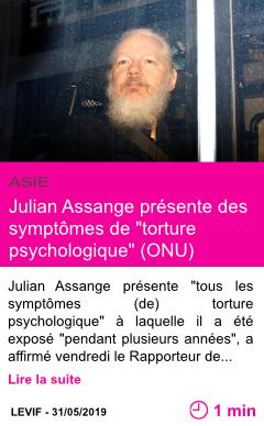 Societe julian assange presente des symptomes de torture psychologique page001