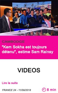 Societe kem sokha est toujours detenu estime sam rainsy