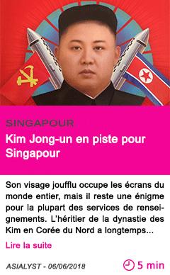 Societe kim jong un en piste pour singapour