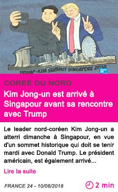 Societe kim jong un est arrive a singapour avant sa rencontre avec trump