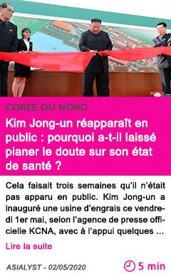 Societe kim jong un reapparait en public pourquoi a t il laisse planer le doute sur son etat de sante