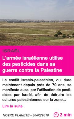 Societe l armee israelienne utilise des pesticides dans sa guerre contre la palestine