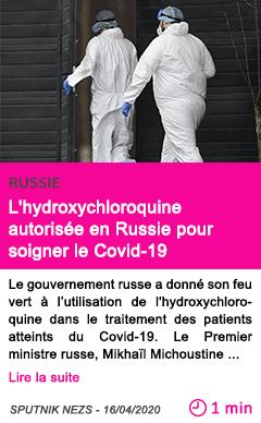 Societe l hydroxychloroquine autorisee en russie pour soigner le covid 19