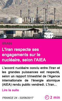 Societe l iran respecte ses engagements sur le nucleaire selon l aiea