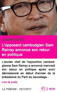 Societe l opposant cambodgien sam rainsy annonce son retour en politique