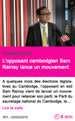 Societe l opposant cambodgien sam rainsy lance un mouvement