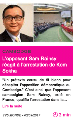 Societe l opposant sam rainsy reagit a l arrestation de kem sokha