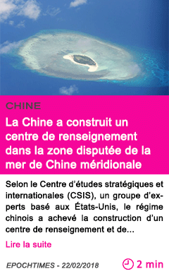 Societe la chine a construit un centre de renseignement dans la zone disputee de la mer de chine meridionale