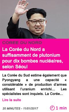 Societe la coree du nord a suffisamment de plutonium pour dix bombes nucleaires selon seoul