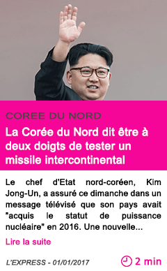 Societe la coree du nord dit etre a deux doigts de tester un missile intercontinental