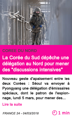 Societe la coree du sud depeche une delegation au nord pour mener des discussions intensives