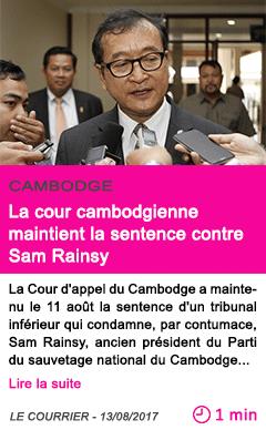 Societe la cour cambodgienne maintient la sentence contre sam rainsy