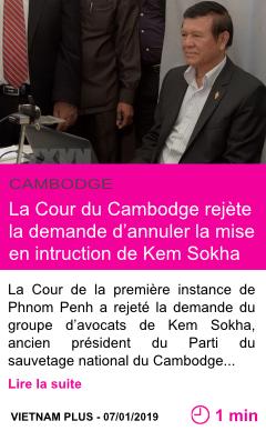 Societe la cour du cambodge rejete la demande d annuler la mise en intruction de kem sokha page001