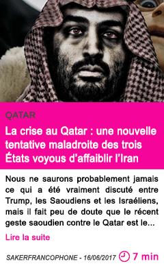 Societe la crise au qatar une nouvelle tentative maladroite des trois etats voyous d affaiblir l iran