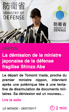 Societe la demission de la ministre japonaise de la defense fragilise shinzo abe