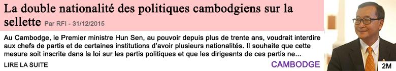 Societe la double nationalite des politiques cambodgiens sur la sellette