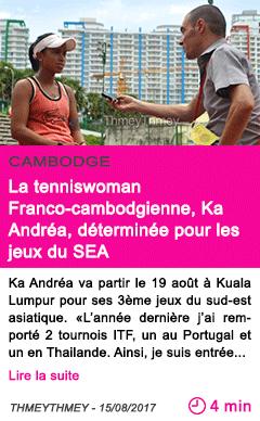 Societe la tenniswoman franco cambodgienne ka andrea determinee pour les jeux du sea