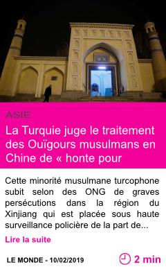 Societe la turquie juge le traitement des ouigours musulmans en chine de honte pour l humanite page001